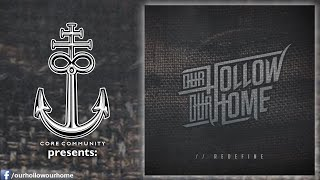 Our Hollow, Our Home - /​/​Redefine [Full EP Stream]