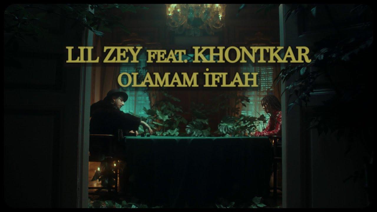Download Lil Zey - Olamam İflah feat. Khontkar (Music Video)