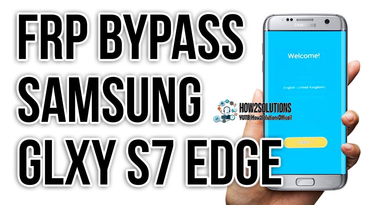 Bypass Google verification/verify S7 edge, Bypass FRP , FRP Unlock samsung  Note 5/7 Review