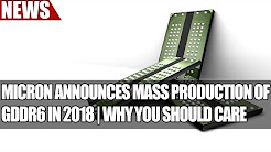 Micron Announces Mass Production of GDDR6 In 2018 | Why You Should Care