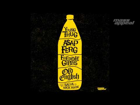 """Old English"" ft. Young Thug, Freddie Gibbs & A$AP Ferg (prod. by Salva & Nick Hook)"