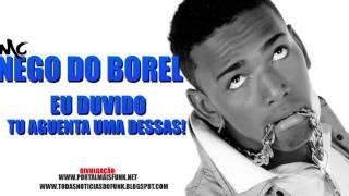 Mc Nego Do Borel -  eu duvido tu aguenta uma deessas (DJ YAGO GOMES)