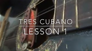Tres Cubano Lesson No.1