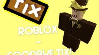 Roblox | Goodbye Tix Forever |