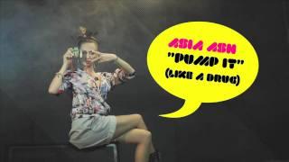 Asia Ash - Pump It