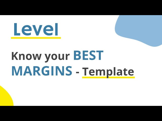 Know your best margins - Template