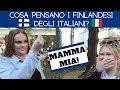 COSA PENSANO I FINLANDESI DEGLI ITALIANI?