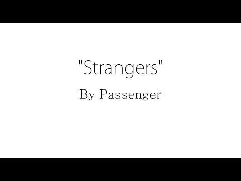 Strangers - Passenger (Lyrics)