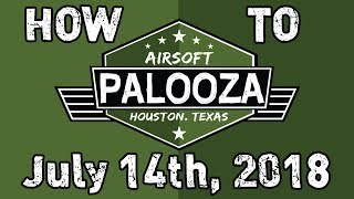 How to Palooza - Airsoft Palooza - July 14th, 2018