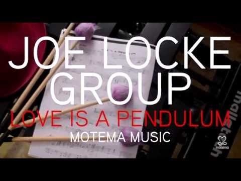 Joe Locke - Love Is a Pendulum (Behind the Scenes)