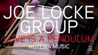 Joe Locke - Love Is a Pendulum (Behind the Scenes)