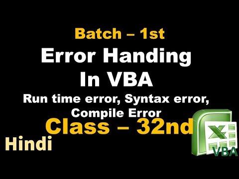 Batch - 1 | Class - 32 | Error Handing In VBA | Run Time Error |syntax Error | Compile Error