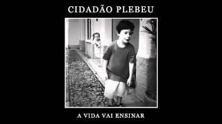 Cidadão Plebeu - A vida vai ensinar (2015) - [Álbum Completo]