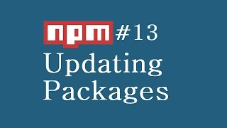 npm Tutorial for Beginners - 13 - Updating Packages