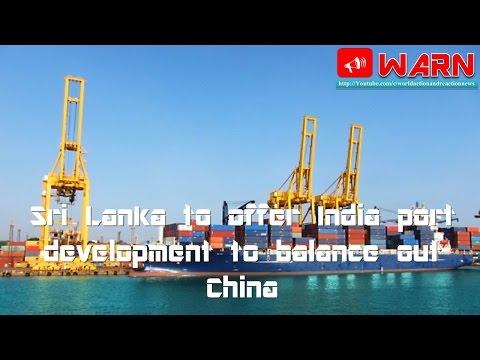 Sri Lanka to offer India port development to balance out China