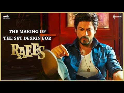Raees | Making of Set Design | Mahira Khan, Shah Rukh Khan & Nawazuddin Siddiqui