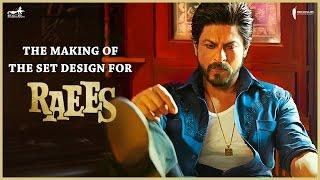 Raees   Making of Set Design   Mahira Khan, Shah Rukh Khan & Nawazuddin Siddiqui