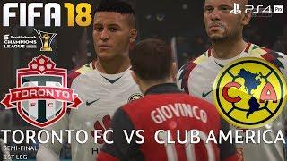 FIFA 18 (PS4 Pro) Toronto FC v Club América | CONCACAF CHAMPIONS LEAGUE | 3/4/2018 |