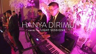Light Sessions - Hanya Dirimu (Cover)