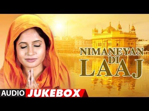 Miss Pooja : Nimaneyan Di Laaj (Album) | Jukebox | Shabad Gurbani