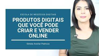 Produtos Digitais que Você Pode Criar a Partir do Seu Conhecimento e Vender Online
