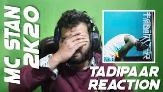 REACTION ON MC STΔN - TADIPAAR | 2K20 - TADIPAAR REACTION | MC STAN REACTION | TCRH