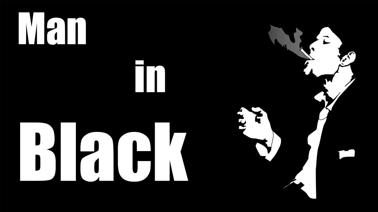 """Man in Black"" - The Beginning"