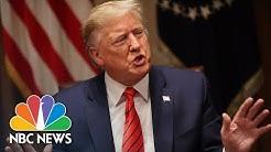 Trump Says Closing Border Was 'The Right Decision' Amid Coronavirus Spread | NBC News