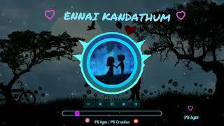 Ennai Kandathum Yen Nee OlikiraaiCover   love song bgm   Love Ringtone   WhatsApp Status .#PK CREATI