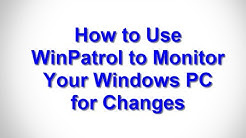 How to Use WinPatrol to Monitor Your Windows PC for Changes