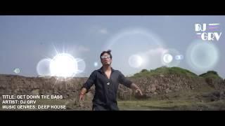 DJ GRV - GET DOWN THE BASS (Official Music Video)