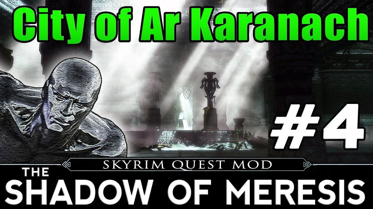 Skyrim Quest Mod: Shadow of Meresis Ep  4 - City of Ar Karanach