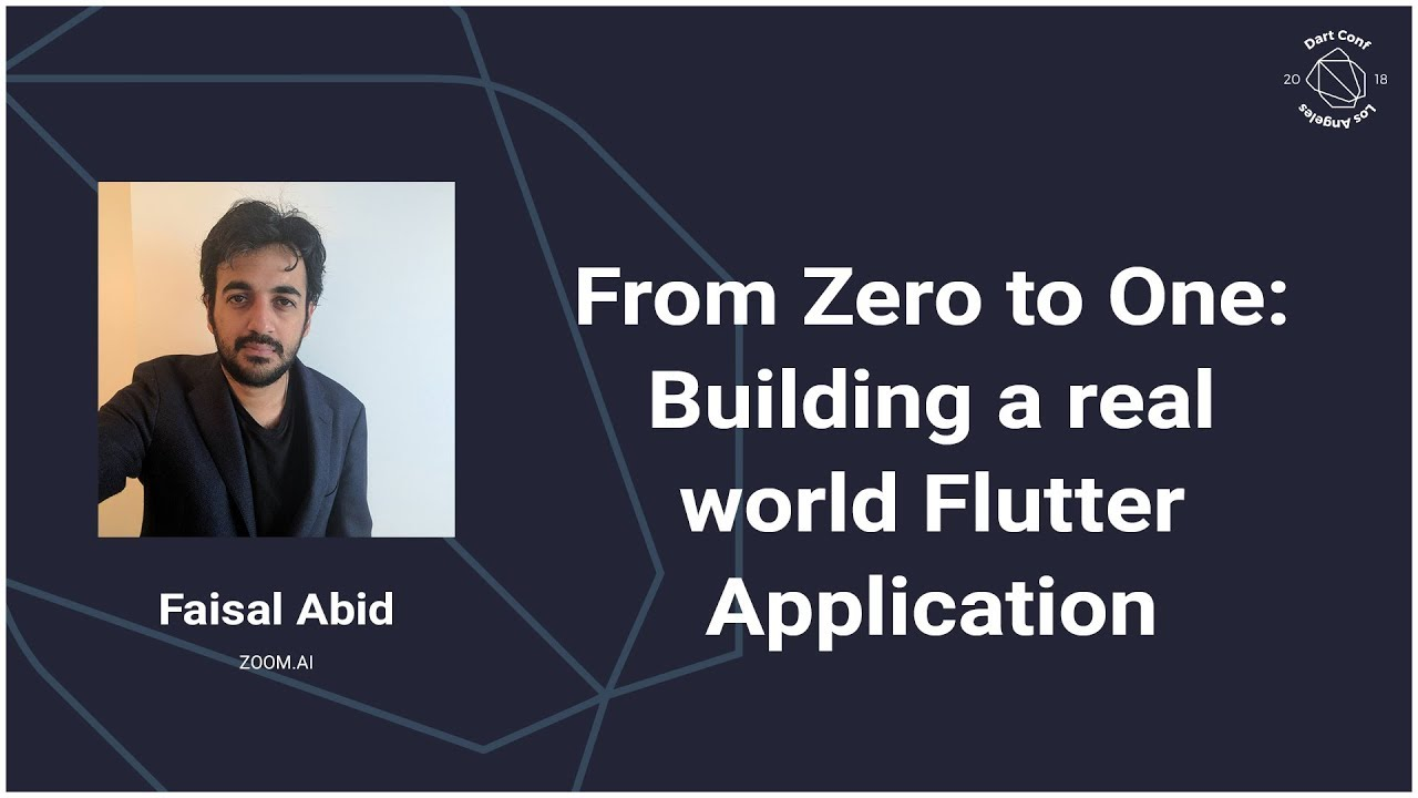 From Zero to One Building a real world Flutter Application (DartConf