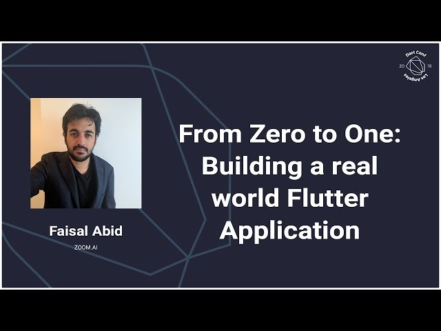 From Zero to One – Building a real world Flutter Application (DartConf 2018)