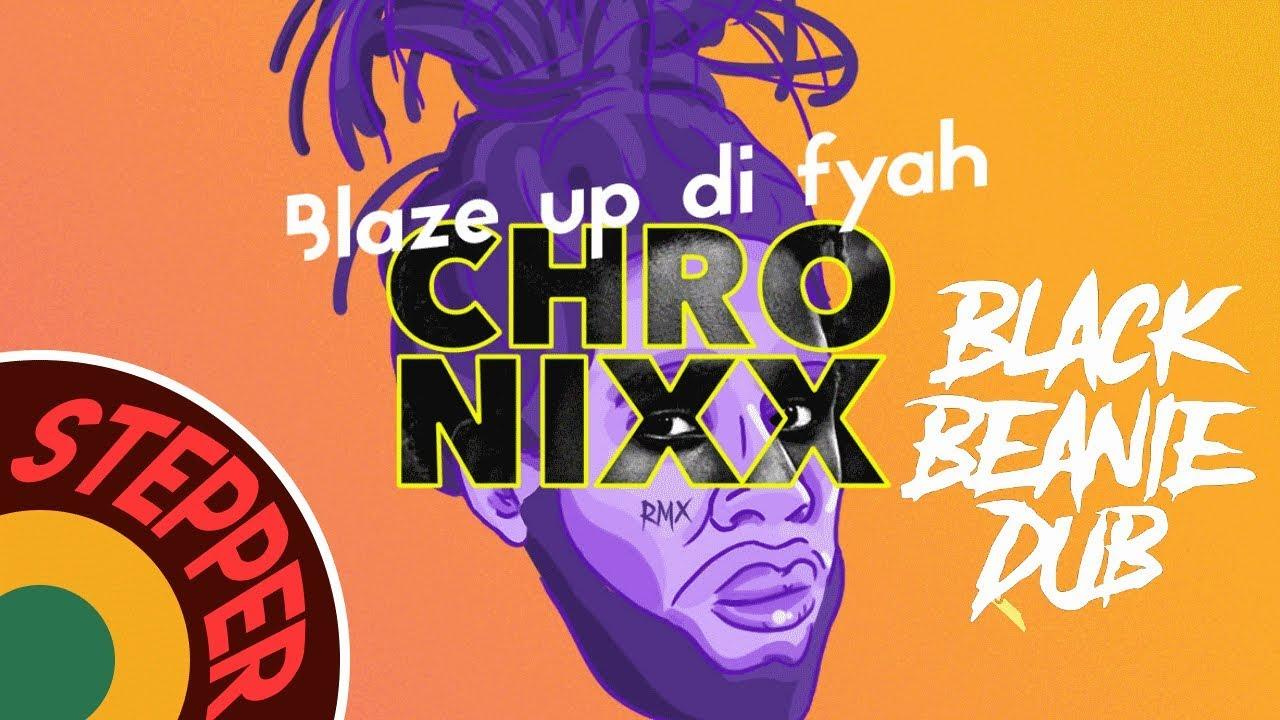 Download Chronixx - Blaze Up Di Fyah (Black Beanie REWORK)