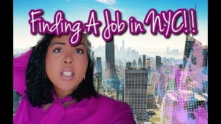 FINDING A JOB IN NEW YORK CITY!! | VLOG!