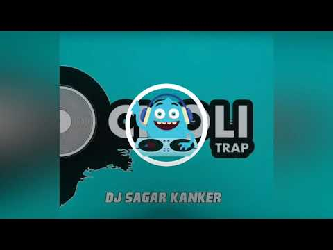 Choli - Trap Remix - DJ Sagar Kanker 2018