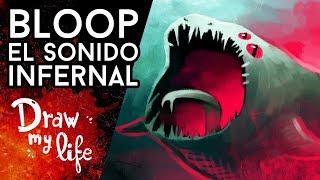 BLOOP: EL MISTERIOSO SONIDO DE LAS PROFUNDIDADES - Creepy Draw