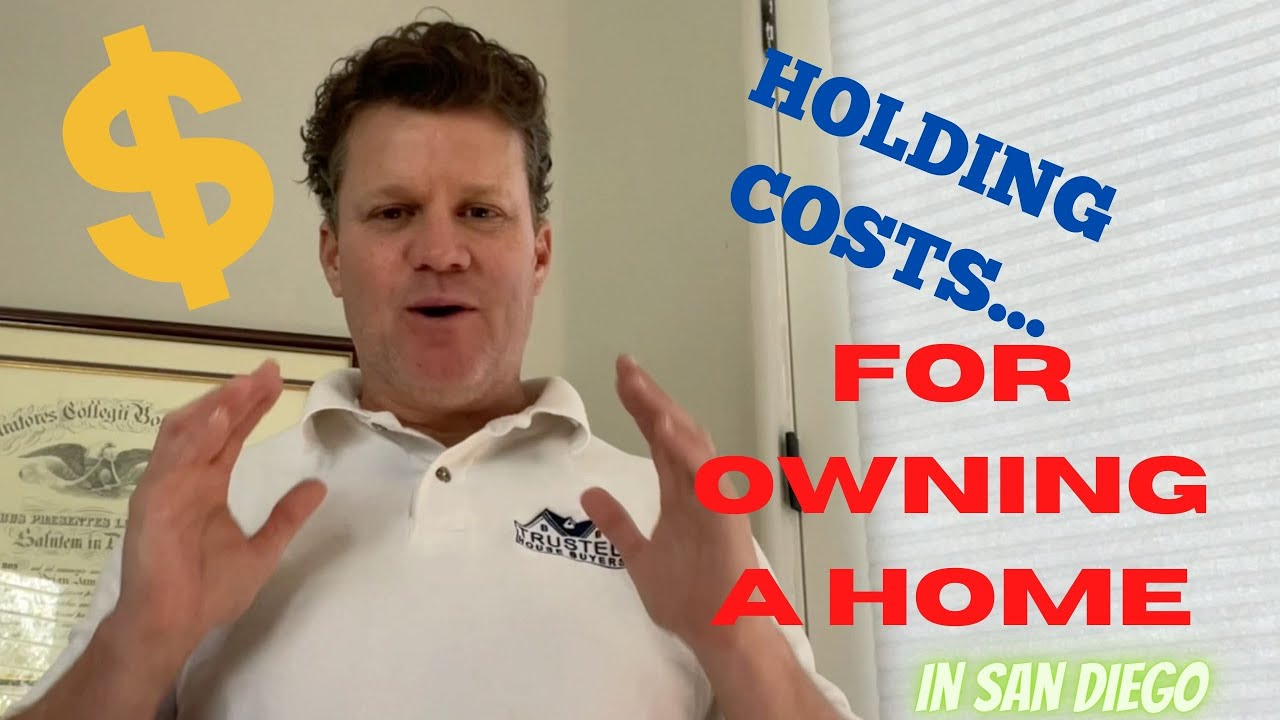 Holding Costs For Owning a House in San Diego | (619) 786-0973 | Trusted House Buyers