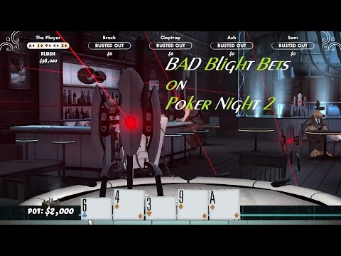 BAD Blight Bets on Poker Night 2