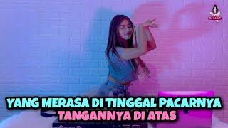 TIKTOK VIRAL!!! YANG MERASA DI TINGGAL PACARNYA TANGANNYA DI ATAS (DJ IMUT REMIX)