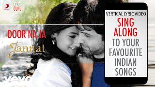 Door Na Ja - Jannat|Official Bollywood Lyrics|Rana Mazumder