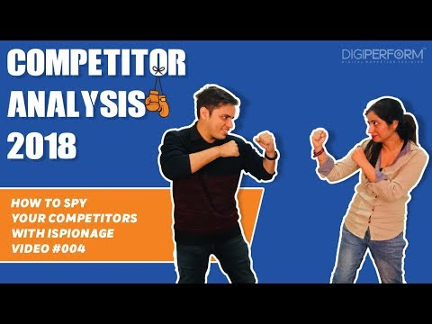 Video 4: Competitor Analysis 2018 | How To Spy Your Competitors Using ISpionage