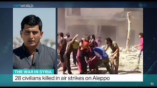 The War In Syria: 28 civilians killed in air strikes on Aleppo