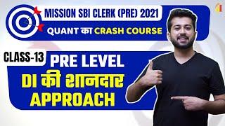 (Class-13) Pre Level DI की शानदार Approach | Mission SBI Clerk  2021 | Aashish Arora