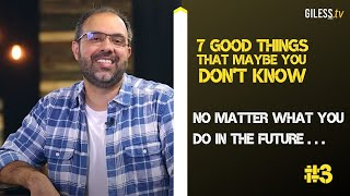 #3 No matter what you do in the future ... This has already been paid for! // 7 Good Things