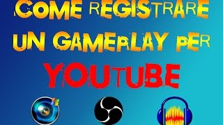 Come registrare un GamePlay