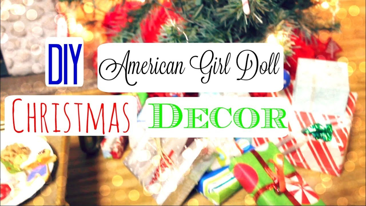 diy american girl doll christmas decorations youtube - Christmas Decorations For American Girl Dolls