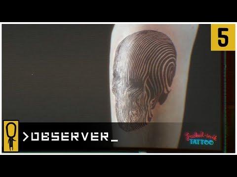 👁 JACKED INK TATTOOS 👁 - OBSERVER Gameplay Ep 5 - Let's Play OBSERVER Walkthrough