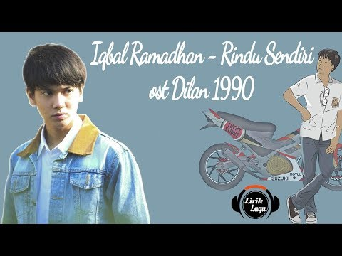 Lirik Lagu Iqbal Ramadhan   Rindu Sendiri Dilan 19901
